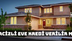 Hacizli (İcralık) Eve Kredi Verilir Mi?