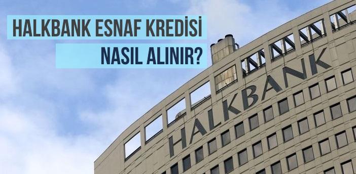 Halkbank Esnaf Kredisi Nasıl Alınır? Gerekli Belgeler Nelerdir?