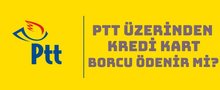 PTT Üzerinden Kredi Kartı Borcu Ödeme Nasıl Yapılır?