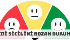 Kredi Sicili Neden Bozulur? Sicili Bozan Durumlar