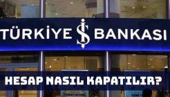 Türkiye İş Bankası Hesap Kapatma Nasıl Yapılır?