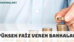 Mevduata Yüksek Faiz Oranı Veren Bankalar Listesi