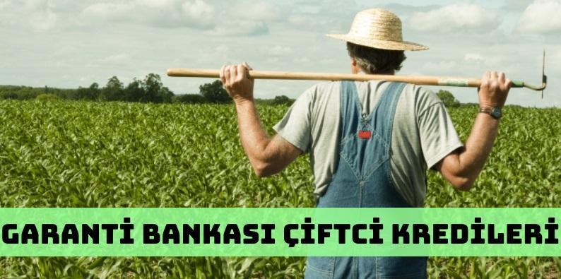 Garanti Bankası Çiftçi Kredileri Hangileridir?