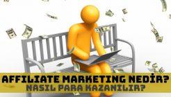 Affiliate Marketing Nedir & Nasıl Yapılır ve Nasıl Para Kazanılır?