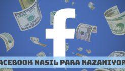 Facebook Nasıl Nereden Para Kazanıyor?