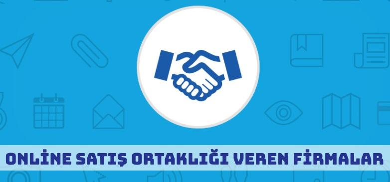 Online Satış Ortaklığı Veren Firmalar Hangileri? (Türk Siteler)