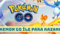 Pokemon Go İle Para Kazanmanın Çeşitli Yolları