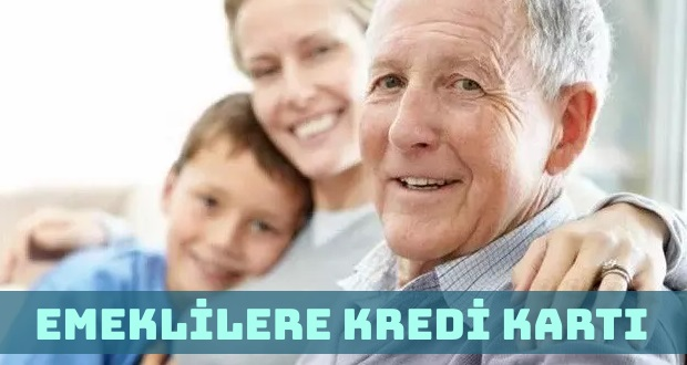 Emeklilere Kredi Kartı Hangi Durumlarda Verilir ve Şartları Nelerdir?