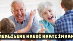 Emeklilere Kredi Kartı Veriliyor Mu? Hangi Bankalar Bu İmkanı Sunuyor?