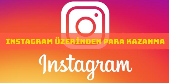 InstagramÜzerinden Çeşitli İşler Yaparak Para Kazanmak