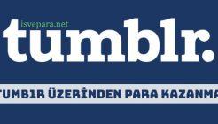 Tumblr ile Para Kazanmak Mümkün Mü?