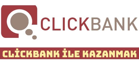 Clickbank Nedir Nasıl Kullanılır?