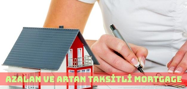 Artan ve Azalan Taksitli Mortgage Kredisi Nedir?