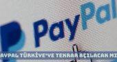Paypal Türkiye Tekrar Açılacak Mı? Paypal Alternatifleri