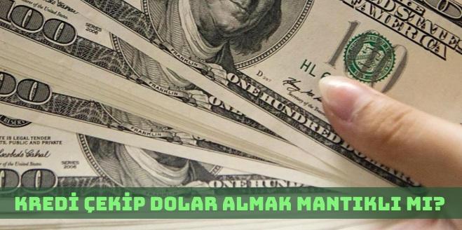 Kredi Çekerek Dolar Almak Kazandırır Mı?