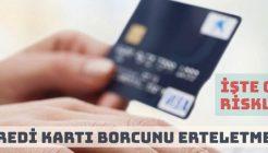Kredi Kartı Borcunu Erteletmek (Takla Attırmak) Ne Gibi Sonuçlar Doğurur?