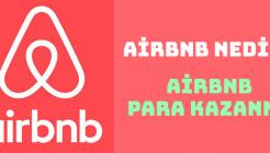 Airbnb Nedir ve Airbnb İle Kazanç Sağlamak Mümkün Müdür?
