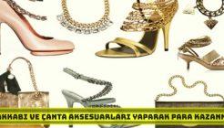Ayakkabı ve Çanta Aksesuarları Yaparak Para Kazanmak