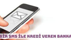 Tek Bir SMS ile Kredi Veren Bankalar