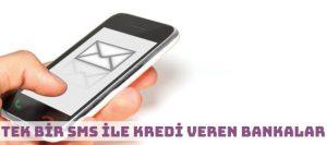 Tek SMS ile Kredi Veren Bankalar