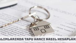Ev Alımlarında Tapu Harcı Nasıl Hesaplanır? Örnek Hesaplama Formülü