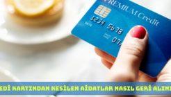 Kredi Kartından Yıllık Kesilen Aidatlar Nasıl Geri Alınır?