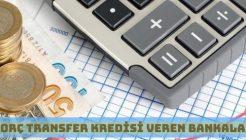 Borç Transfer (Refinansman) Kredisi Veren Bankalar Hangileridir?