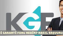 Kredi Garanti Fonu (KGF) Nedir? Nasıl Başvurulur?