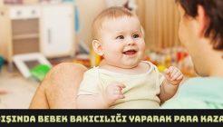 Yurtdışında Bebek Bakıcılığı Yaparak Para Kazanmak