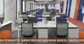 Alternatif Bank Hesap Kapatma Nasıl Yapılır?