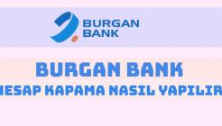 Burgan Bank Hesap Kapatma Nasıl Yapılır?