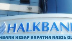 HalkBank Hesap Kapatma Nasıl Yapılır?
