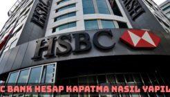 HSBC Bankası Hesap Kapatma Nasıl Yapılır?