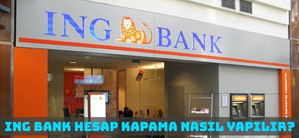 ING Bank Hesap Kapatma Nasıl Yapılır?