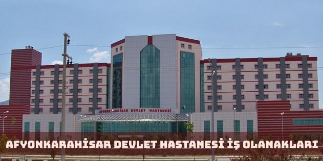 Afyonkarahisar Devlet Hastanesi İş Başvurusu