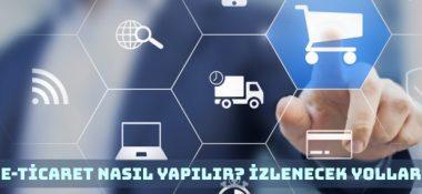 E-Ticaret Nasıl Yapılır? Sektör ve Ürün Tespiti Yapmak