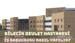 Bilecik Devlet Hastanesi İş Başvurusu Nasıl Yapılır?
