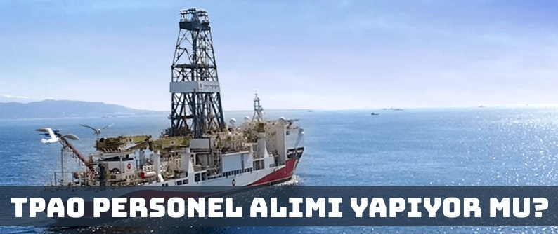 Türkiye Petrolleri Anonim Ortaklığı (TPAO) Personel İşçi Alımı Yapıyor Mu?